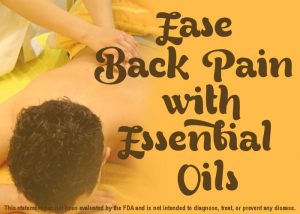 Essential Oils to Ease Back Pain