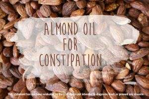 Almond Oil for Constipation