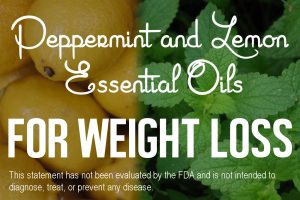Lemon And Peppermint Essential Oils For Weight Loss